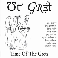 Time Of The Grets by Ut Gret