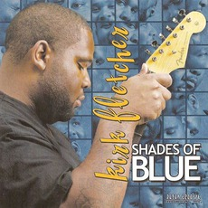 Shades Of Blue mp3 Album by Kirk Fletcher