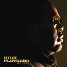 My Turn mp3 Album by Kirk Fletcher