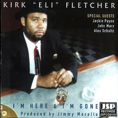 I'm Here And I'm Gone mp3 Album by Kirk Fletcher