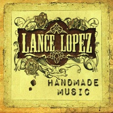 Handmade Music mp3 Album by Lance Lopez