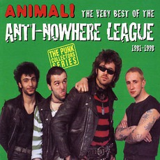 Animal! The Very Best Of The Anti-Nowhere League 1981-1998
