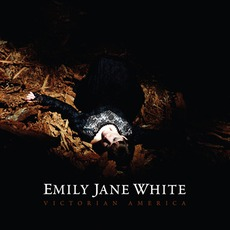 Victorian America mp3 Album by Emily Jane White