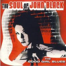 The God Girl Blues mp3 Album by The Soul Of John Black