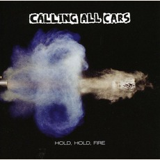 Hold, Hold, Fire mp3 Album by Calling All Cars