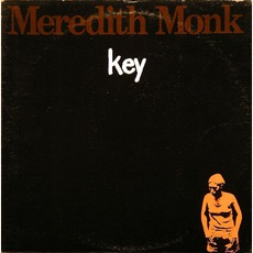 Key (Re-Issue) mp3 Album by Meredith Monk