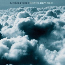 Between Hurricanes mp3 Album by Stephen Fearing