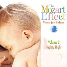 The Mozart Effect: Music For Babies, Volume 2: Nighty Night mp3 Artist Compilation by Wolfgang Amadeus Mozart