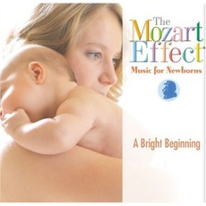 The Mozart Effect: Music For Newborns: A Bright Beginning mp3 Artist Compilation by Wolfgang Amadeus Mozart
