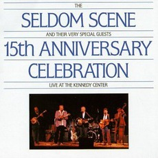 15th Anniversary Celebration,Live At The Kennedy Center mp3 Live by The Seldom Scene