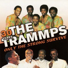 Only The Strong Survive mp3 Artist Compilation by The Trammps