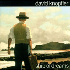Ship Of Dreams mp3 Album by David Knopfler