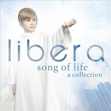 Song Of Life A Collection by Libera