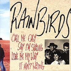 Call Me Easy, Say I'm Strong, Love Me My Way, It Ain't Wrong by Rainbirds