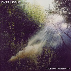 Tales Of Transit City mp3 Album by Okta Logue