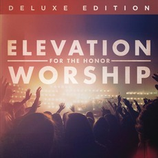 For The Honor (Deluxe Edition) mp3 Album by Elevation Worship