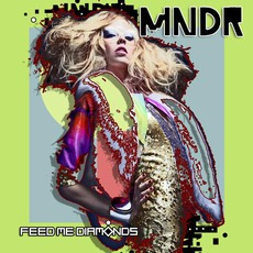 Feed Me Diamonds mp3 Album by MNDR