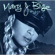 My Life mp3 Album by Mary J. Blige