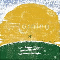 (M)orning mp3 Album by Mae