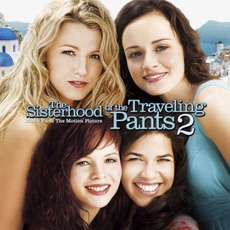 The Sisterhood Of The Traveling Pants 2 by Various Artists
