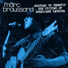 Bootleg To Benefit The VIctims Of Hurricane Katrina mp3 Live by Marc Broussard