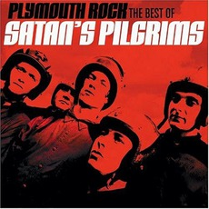 Plymouth Rock: The Best Of Satan's Pilgrims mp3 Artist Compilation by Satan's Pilgrims