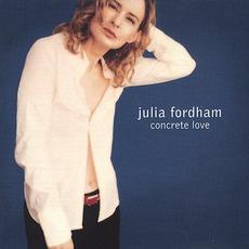 Concrete Love mp3 Album by Julia Fordham