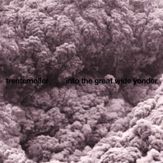 Into The Great Wide Yonder mp3 Album by Trentemøller