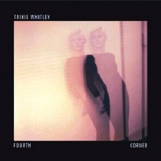 Fourth Corner mp3 Album by Trixie Whitley
