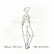 The Engine mp3 Album by Trixie Whitley