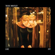 Like IVy EP mp3 Album by Trixie Whitley