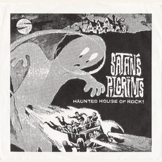 Haunted House Of Rock mp3 Album by Satan's Pilgrims