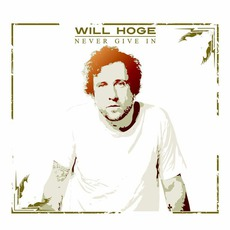 Never Give In mp3 Album by Will Hoge
