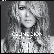 Loved Me Back To Life (Deluxe Edition) mp3 Album by Céline Dion
