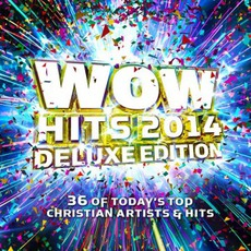 WOW Hits 2014 (Deluxe Edition) by Various Artists