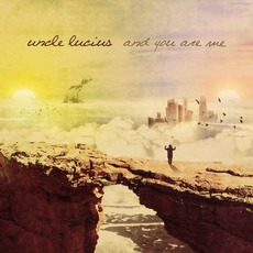 And You Are Me mp3 Album by Uncle Lucius