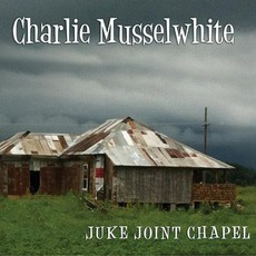 Juke Joint Chapel mp3 Album by Charlie Musselwhite