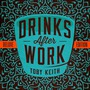 Drinks After Work (Deluxe Edition)