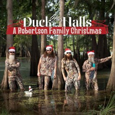 Duck The Halls: A Robertson Family Christmas mp3 Album by The Robertsons
