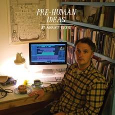 Pre-Human Ideas mp3 Album by Mount Eerie