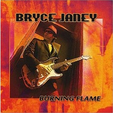 Burning Flame mp3 Album by Bryce Janey