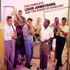 The Complete Louis Armstrong And The Dukes Of Dixieland
