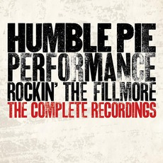 Performance Rockin' The Fillmore: The Complete Recordings mp3 Artist Compilation by Humble Pie