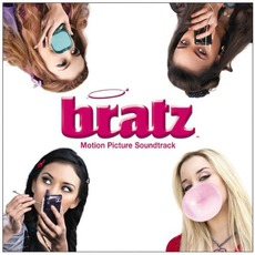 Bratz: The Movie mp3 Soundtrack by Various Artists