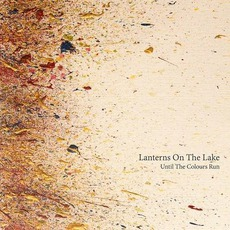 Until The Colours Run mp3 Album by Lanterns On The Lake