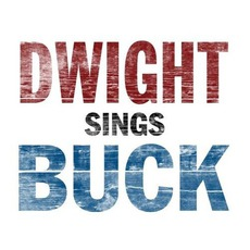 Dwight Sings Buck mp3 Album by Dwight Yoakam