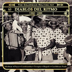 Diablos Del Ritmo – The Colombian Melting Pot 1960-1985