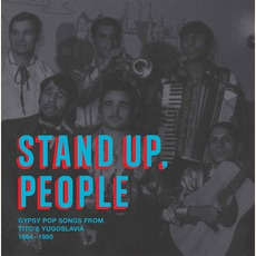 Stand Up, People: Gypsy Pop SongsFrom Tito's Yugoslavia 1964-1980