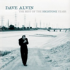 The Best Of The Hightone Years mp3 Artist Compilation by Dave Alvin
