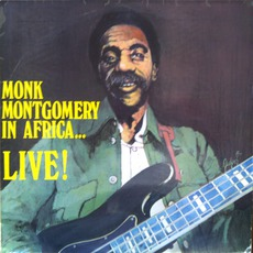 Monk Montgomery In Africa... Live!